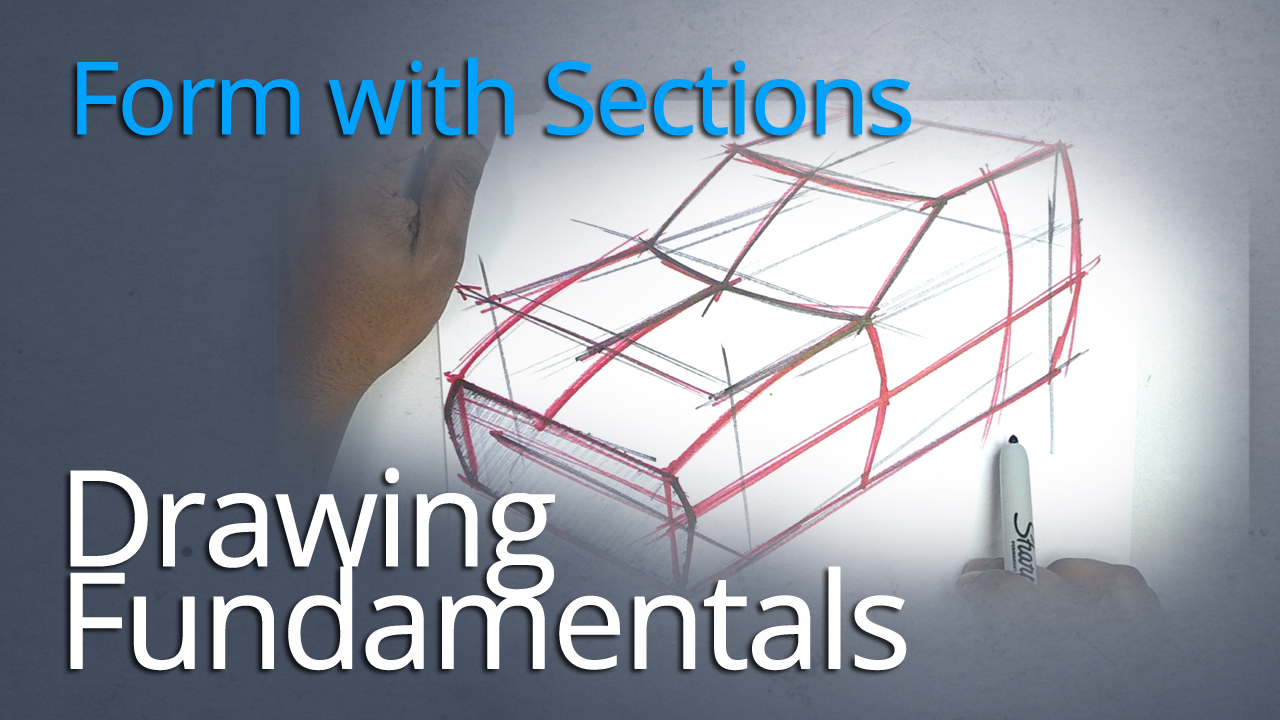 DRAWING FUNDAMENTALS SERIES : BUILDING BASIC FORMS WITH SECTIONS