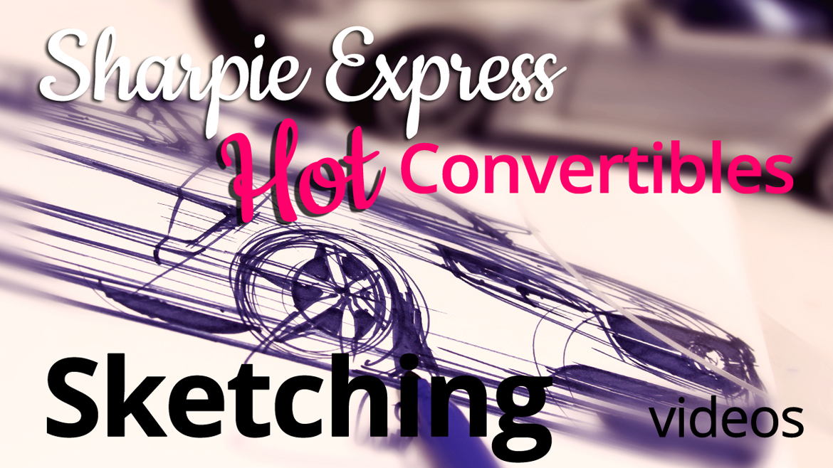 Sketching with Markers: Sharpie Express! Hot Convertables!